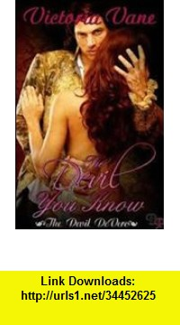 GO Downloads The Devil You Know (The Devil DeVere #3) Victoria Vane