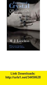 GO Downloads Fractured Crystal: Sapphires and Submission (The Crystal Fragments Trilogy) M. J. Lawless